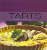 Tarts: 40 Superb Recipes for Sweet & Savory Tarts (Contemporary Cooking)