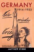 Germany, 1914-1933: Politics, Society and Culture