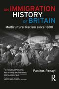 An Immigration History of Britain: Multicultural Racism since 1800