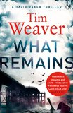 What Remains (David Raker Series)