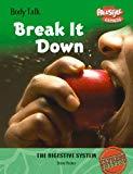 Break It Down: The Digestive System (Freestyle Express: Body Talk)