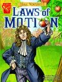 Isaac Newton and the Laws of Motion. (Graphic Library: Graphic Discoveries)