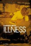 Coping with Illness. Liz Miles (Real Life Issues)