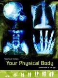 Your Physical Body: From Birth to Old Age (Your Body for Life)