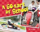 A Go-kart at School: Pack of 6 (Engage Literacy: Purple)