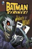 Joker's Wild! (Batman Strikes!)