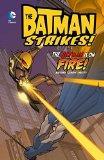 The Batman is on Fire (Batman Strikes!)