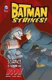 Scarface is Gonna Go Boom (Batman Strikes!)