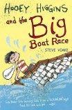 Hooey Higgins and the Big Boat Race. by Steve Voake