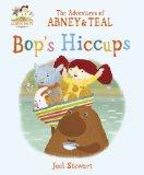 Adventures of Abney & Teal: Bop's Hiccups