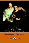 Whole Family A Novel by Twelve Authors