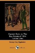 Captain Sam, Or, the Boy Scouts of 1814