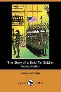The Story Of A Bold Tin Soldier (Illustrated Edition)