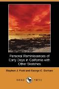 Personal Reminiscences of Early Days in California with Other Sketches (Dodo Press)