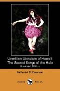 Unwritten Literature of Hawaii: The Sacred Songs of the Hula (Illustrated Edition) (Dodo Press)