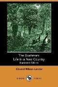 Bushman: Life in a New Country (Illustrated Edition) (Dodo Press)