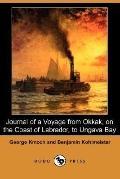 Journal of a Voyage from Okkak, on the Coast of Labrador, to Ungava Bay (Dodo Press)