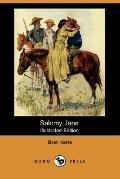 Salomy Jane (Illustrated Edition) (Dodo Press)