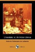 Chocolate: Or, an Indian Drinke (Dodo Press)