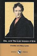 Elia, And The Last Essays Of Elia