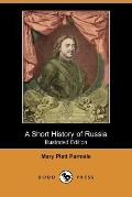 A Short History of Russia (Illustrated Edition) (Dodo Press)