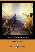 Old Merchant Marine: A Chronicle of American Ships and Sailors (Dodo Press)