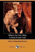 Where No Fear Was: A Book about Fear (Dodo Press)