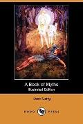 A Book Of Myths (Illustrated Edition)