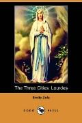 The Three Cities: Lourdes (Dodo Press)
