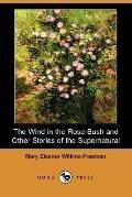 Wind in the Rose-Bush and Other Stories of the Supernatural