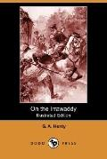 On The Irrawaddy (Illustrated Edition)