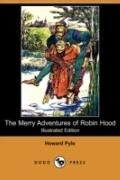 The Merry Adventures Of Robin Hood (Illustrated Edition)