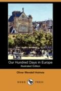 Our Hundred Days In Europe (Illustrated Edition)