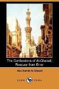 The Confessions Of Al-Ghazali