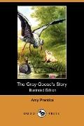 The Gray Goose'S Story (Illustrated Edition)