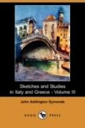Sketches and Studies in Italy and Greece - Volume III (Dodo Press)