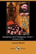 Gargantua And Pantagruel, Book 1 (Illustrated Edition)