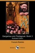 Gargantua And Pantagruel, Book 3 (Illustrated Edition)