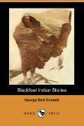 Blackfeet Indian Stories (Dodo Press)