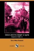 Steve And The Steam Engine (Illustrated Edition)