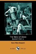 The Story Of Glass (Illustrated Edition)