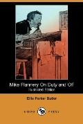 Mike Flannery On Duty and Off (Illustrated Edition) (Dodo Press)