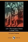 John Thorndyke's Cases (Illustrated Edition) (Dodo Press)