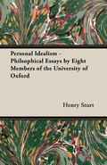 Personal Idealism Philsophical Essays by Eight Members of the University of Oxford