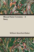 Blessed Saint Certainty - A Story