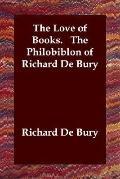 Love of Books. the Philobiblon of Richard De Bury