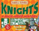 Knights: A High-Speed History. Terry Deary (Horrible Histories High Speed)