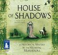House of Shadows : An Historical Mystery