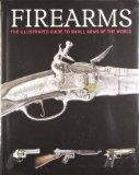 Firearms, The Illustrated Guide to Small Arms of the World