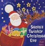 Santa's Twinkly Christmas Eve: A Light-up Book